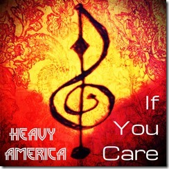 Heavy AmericA - If You Care - Single Art